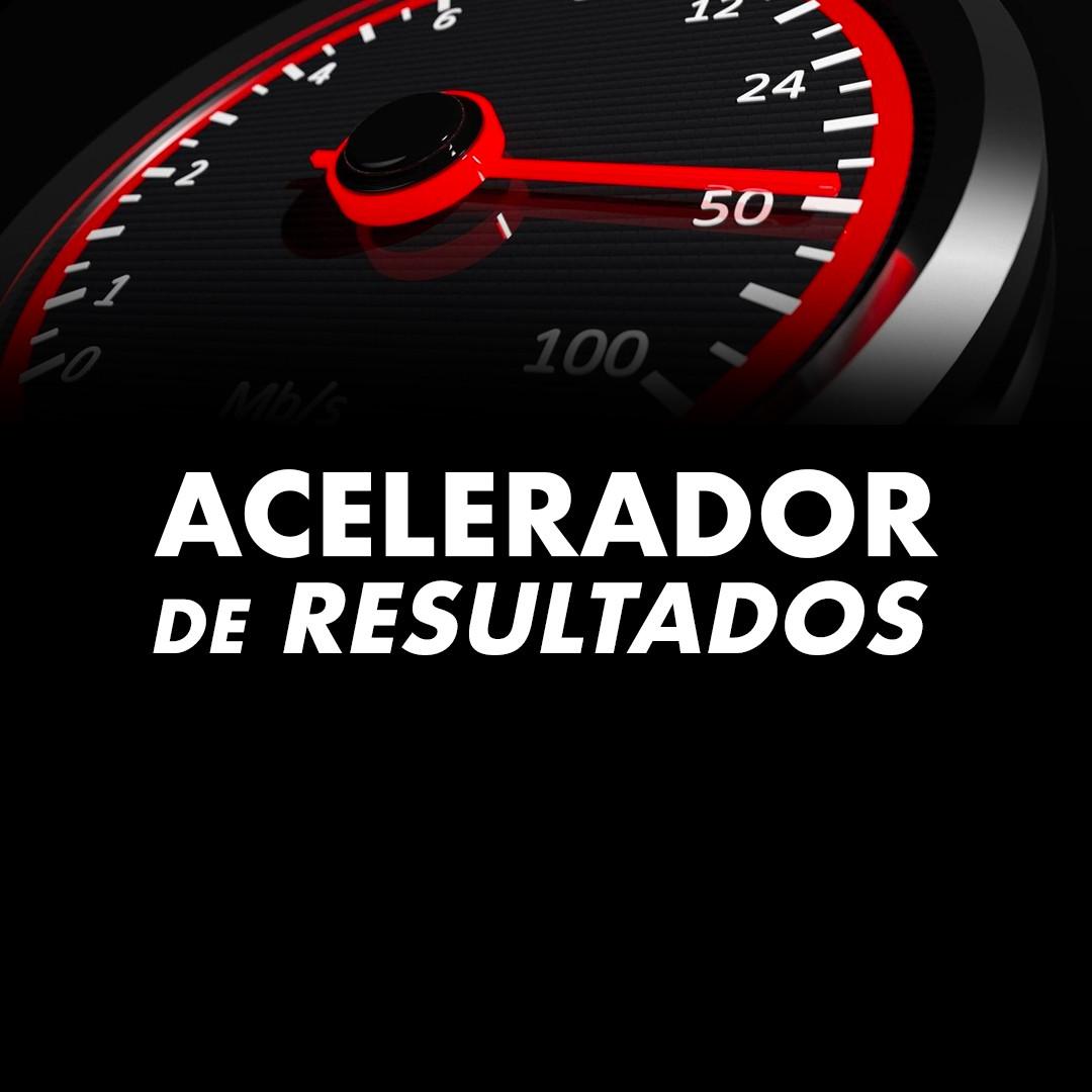 ACELERADOR DE RESULTADOS